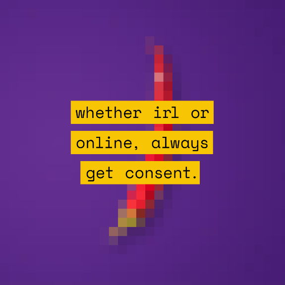 """Pixelated image of a red chilli pepper with the text """"whether irl or online, always get consent"""" overlaid on top"""